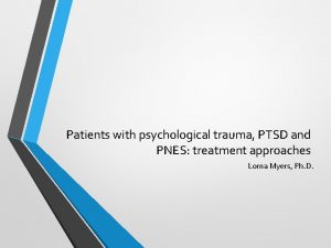 Patients with psychological trauma PTSD and PNES treatment