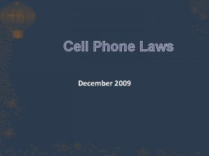 Cell Phone Laws December 2009 Cell phone laws