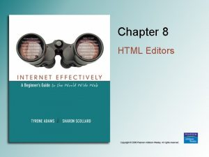 Chapter 8 HTML Editors Text Editors Text editors