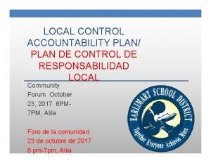 LOCAL CONTROL ACCOUNTABILITY PLAN PLAN DE CONTROL DE