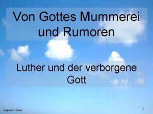 Von Gottes Mummerei und Rumoren Luther und der