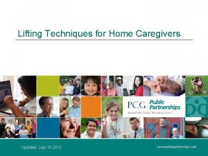 Lifting Techniques for Home Caregivers Updated July 19