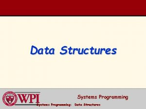Data Structures Systems Programming Data Structures Data Structures