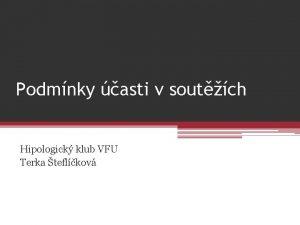 Podmnky asti v soutch Hipologick klub VFU Terka