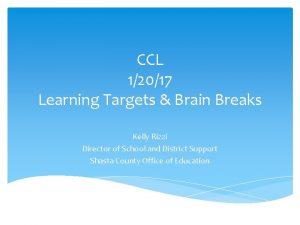 CCL 12017 Learning Targets Brain Breaks Kelly Rizzi