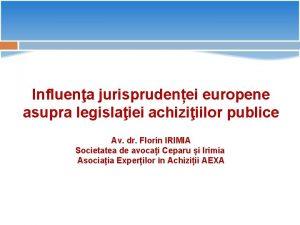 Influena jurisprudenei europene asupra legislaiei achiziiilor publice Av
