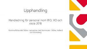 Upphandling Handledning fr personal inom IFO VO och