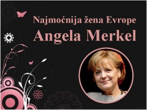 Najmonija ena Evrope Angela Merkel Angela Merkel sadanja