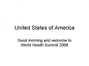 United States of America Good morning and welcome