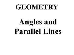 GEOMETRY Angles and Parallel Lines Intersecting Lines Lines