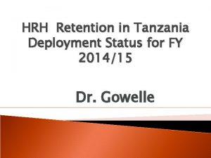 HRH Retention in Tanzania Deployment Status for FY