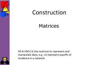 Construction Matrices HS NVM C 6 Use matrices