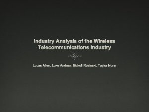 Industry Analysis of the Wireless Telecommunications Industry Lucas