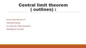Central limit theorem outlines Central limit theorem CLT
