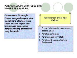 PERENCANAAAN STRATEGIS DAN PROSES PEMASARAN Perencanaan Strategis Proses