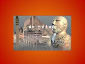 Ancient India Geography The geography of India includes