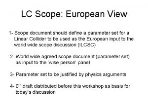 LC Scope European View 1 Scope document should