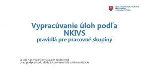 Vypracvanie loh poda NKIVS pravidl pre pracovn skupiny