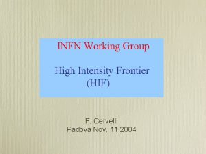 INFN Working Group High Intensity Frontier HIF F