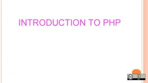 INTRODUCTION TO PHP PHP is a server scripting