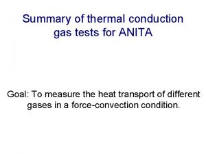 Summary of thermal conduction gas tests for ANITA
