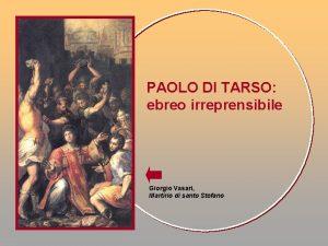 PAOLO DI TARSO ebreo irreprensibile Giorgio Vasari Martirio