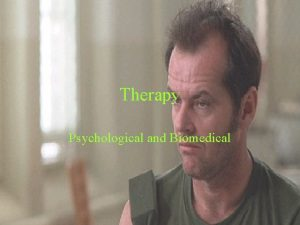 Therapy Psychological and Biomedical Psychotherapy Psychotherapy an emotionally
