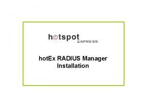 hot Ex RADIUS Manager Installation hot Ex RADIUS
