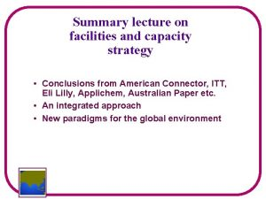Summary lecture on facilities and capacity strategy Conclusions
