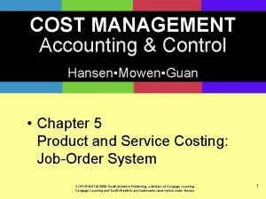 COST MANAGEMENT Accounting Control HansenMowenGuan Chapter 5 Product