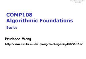 Algorithmic Foundations COMP 108 Algorithmic Foundations Basics Prudence