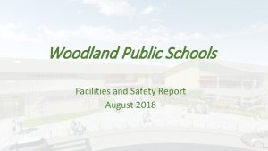 Woodland Public Schools Facilities and Safety Report August