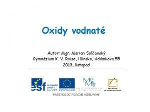 Oxidy vodnat Autor Mgr Marian Solansk Gymnzium K