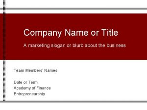 Company Name or Title A marketing slogan or