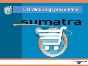 DS Web Shop presentatie DS Web Shop Standaard