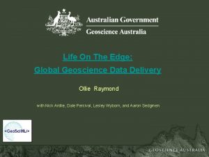 Life On The Edge Global Geoscience Data Delivery