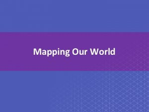 Mapping Our World Chapter Introduction Lesson 1 Latitude
