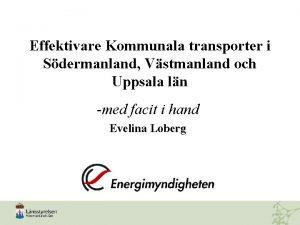 Effektivare Kommunala transporter i Sdermanland Vstmanland och Uppsala