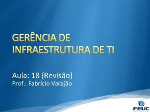 GERNCIA DE INFRAESTRUTURA DE TI Aula 18 Reviso