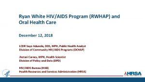 Ryan White HIVAIDS Program RWHAP and Oral Health