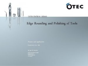 Edge Rounding and Polishing of Tools Process and