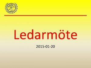 Ledarmte 2015 01 20 Agenda 1 2 3