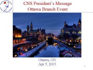 CNS Presidents Message Ottawa Branch Event Ottawa ON