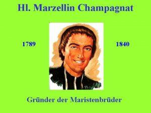 Hl Marzellin Champagnat 1789 1840 Grnder Maristenbrder 1789