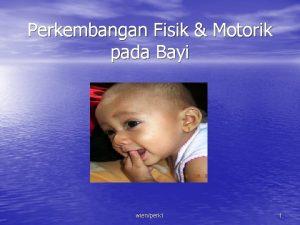 Perkembangan Fisik Motorik pada Bayi wienperk 1 1