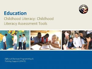 Education Childhood Literacy Childhood Literacy Assessment Tools Office