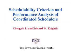 Schedulability Criterion and Performance Analysis of Coordinated Schedulers