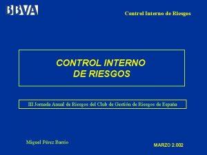 Control Interno de Riesgos CONTROL INTERNO DE RIESGOS