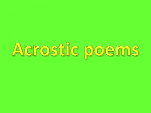 Acrostic poems By the end of the lesson