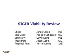SIGIR Viability Review Chair ViceChair Secretary Treasurer Regional